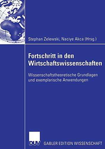 Fortschritt in den Wirtschaftswissenschaften: Wissenschaftstheoretische Grundlagen und exemplarische Anwendungen (German Edition)