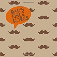 Dad's Bible Notes: A Guided Christian Devotional Journal for Men to Write In