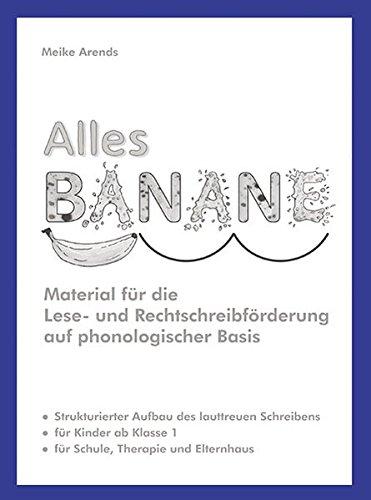 Alles Banane: Material für die Lese- und Rechtschreibförderung auf phonologischer Basis