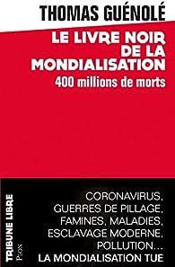 Le livre noir de la mondialisation par Thomas Guénolé