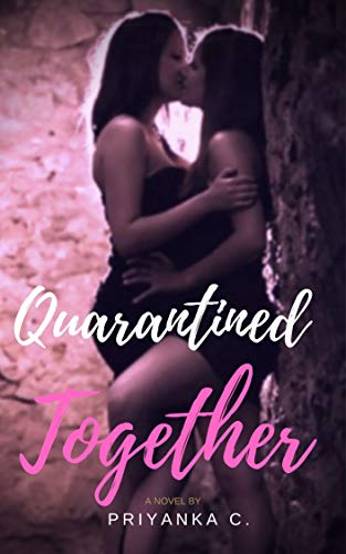Quarantined Together!: A Steamy Lesbian Ménage à trois Romance