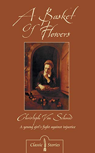 A Basket of Flowers (Classic Fiction)