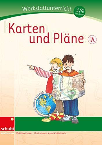 Werkstätten 3./4. Schuljahr: Karten und Pläne: Werkstatt 3. / 4. Schuljahr