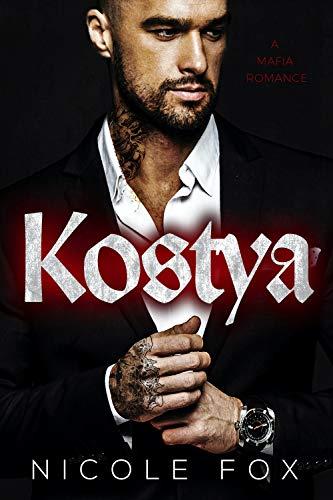 Kostya: A Dark Mafia Romance (Zinon Bratva) (Heirs to the Bratva Empire Book 1) (English Edition)