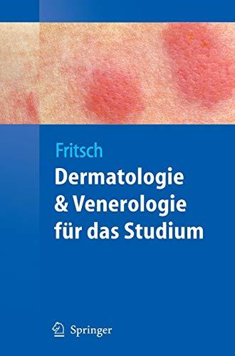 Dermatologie und Venerologie für das Studium (Springer-Lehrbuch)