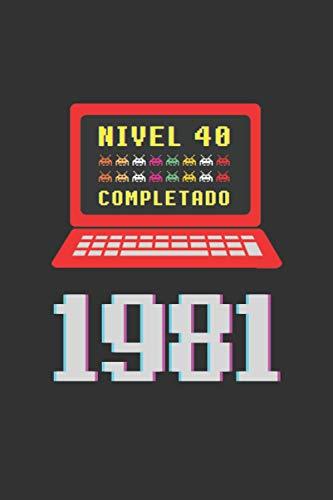 NIVEL 40 COMPLETADO 1981: REGALO DE CUMPLEAÑOS ORIGINAL Y DIVERTIDO. DIARIO, CUADERNO DE NOTAS, APUNTES O AGENDA PARA AMANTES DE LOS VIDEOJUEGOS ARCADE, CONSOLAS Y MÁQUINAS RECREATIVAS.