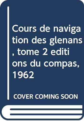 Cours de navigation des glénans, tome 2 editions du compas, 1962
