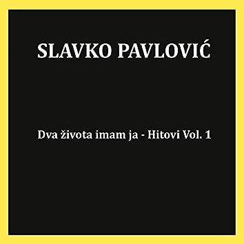 Dva života imam ja-Hitovi, Vol. 1