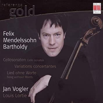 Mendelssohn Bartholdy: Cello Sonatas, Variations concertantes, Song without Words