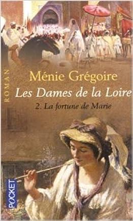 Les Dames de la Loire, tome 1 de Ménie Grégoire ( 18 mars 2004 )