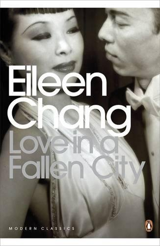 Love in a Fallen City: And Other Stories (Penguin Modern Classics)