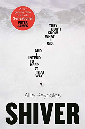 Shiver: who is guilty and who is innocent in the most gripping thriller of the year by [Allie Reynolds]
