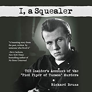 I, a Squealer: The Insider's Account of the Pied Piper of Tucson Murders cover art