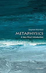 Metaphysics: A Very Short Introduction by Stephen Mumford Book Cover