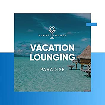 Vacation Lounging Paradise