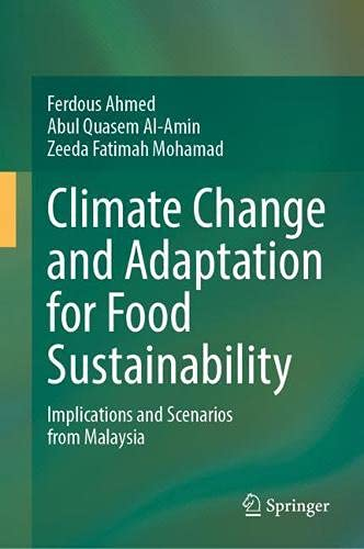 Climate Change and Adaptation for Food Sustainability: Implications and Scenarios from Malaysia