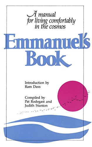 Emmanuel's Book: A Manual for Living Comfortably in the Cosmos: Bk. 1