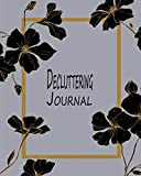 Decluttering Journal: A 48-Week House Cleaning Planner & Organizer – Flex Flowers Black-1 (Home Tidying Workbook)