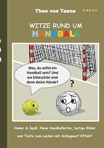 Witze rund um Handball: Humor & Spaß: Neue Handballwitze, lustige Bilder und Texte zum Lachen mit Schlagwurf Effekt!