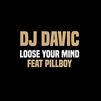 Loose Your Mind (feat. Pillboy)