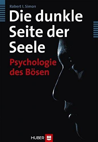 Die dunkle Seite der Seele: Psychologie des Bösen