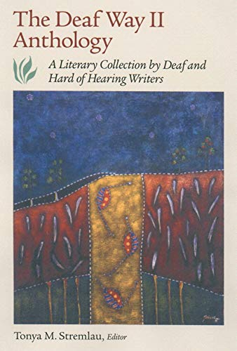 Compare Textbook Prices for The Deaf Way II Anthology: A Literary Collection by Deaf and Hard of Hearing Writers Vol 2 1st Edition ISBN 9781563681271 by Stremlau, Tonya M.