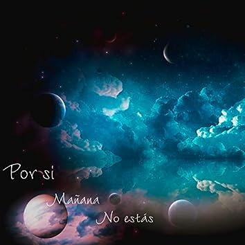 Por Si Mañana No Estás (Version Acústica)