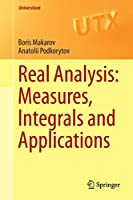 Real Analysis: Measures, Integrals and Applications: Measures, Integrals and Applications (Universitext)