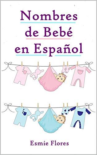 Nombres de Bebé en Español: 3000+ Nombres para Niñas y Niños
