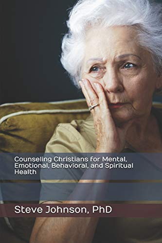Counseling Christians for Mental, Emotional, Behavioral, and Spiritual Health (REBT and Christian Growth Series)