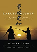 Kakusei-mushin: A Research Study on the Ideal Mental State in Martial Arts