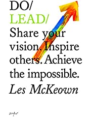 Do Lead: Share Your Vision. Inspire Others. Achieve the Impossible. (Business Leadership and Entrepreneurship Book, Gift for Aspiring Entrepreneurs and College Graduates)