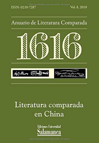 1616: Anuario de Literatura Comparada: Vol. 8 (2018): Literatura comparada en China
