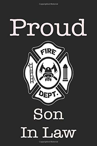 Proud Fire Dept. Son In Law: 6x9 120 Page Wide Ruled