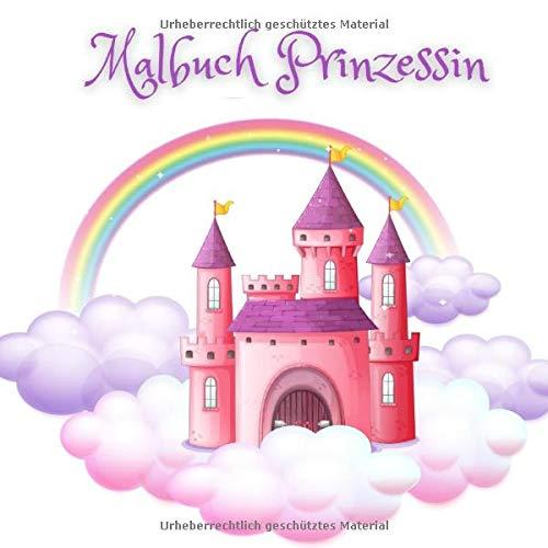 Malbuch Prinzessin: ein kreatives Malbuch für Kinder und Erwachsene mit 20 abwechslungsreichen Motiven