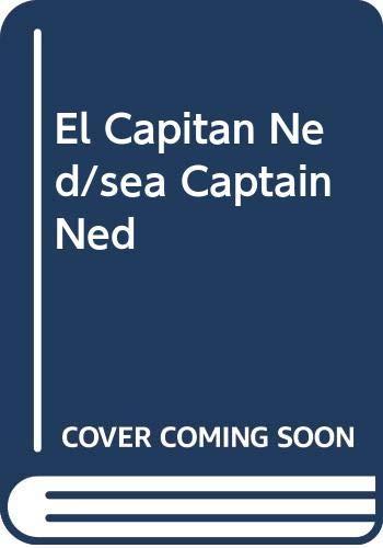 El Capitan Ned/sea Captain Ned