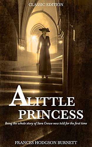 A Little Princess (Illustrated): The complete original unabridged classic edition children's novel (English Edition)