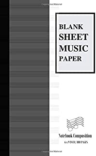 """Blank Sheet Music Paper Notebook Composition: Perfect Beginner Music Book For Musicians, Composers Or Songwriters It Also Makes A Great Blank Sheet ... Writing. Size 6"""" X 9"""" Inch 100 Pages Vol.3"""