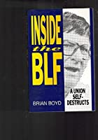 Inside the BLF: A Union Selfdestructs 1875284443 Book Cover