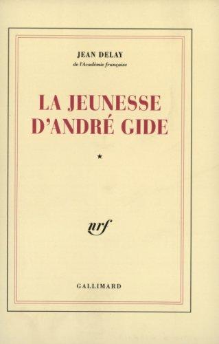 La jeunesse d'André Gide (Tome 1-1869-1890)