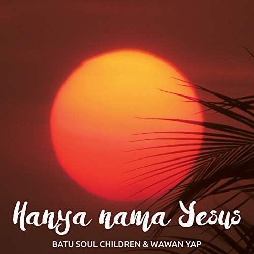 Batu Soul Children feat. Wawan Yap