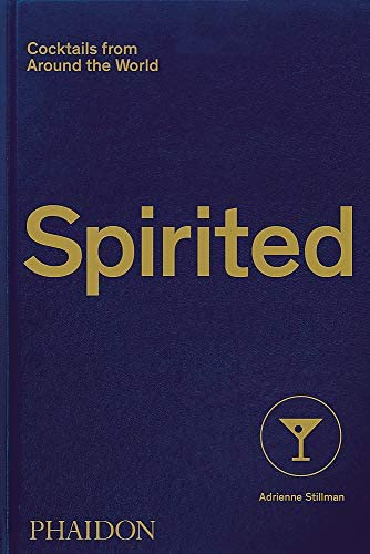 Spirited Cocktails from Around the World 610 Recipes 6 Continents 60 Countries 500 Years product image