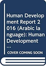 Human Development Report 2016 (Arabic language): Human Development for Everyone (Human Development Report (Arabic Version))