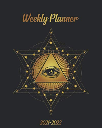 2021-2022 Weekly Planner: Two Year Organizer Calendar Agenda: To-Do's, Vision Boards, Notes. Gold Sacred All Seeing Eye.