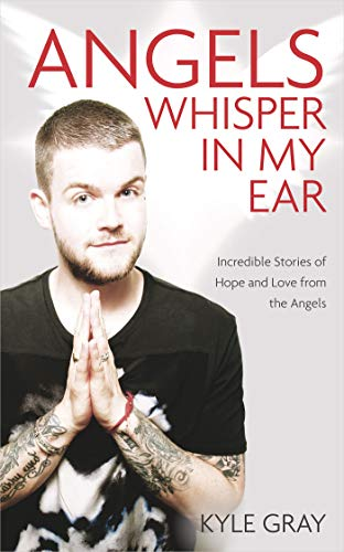 Angels Whisper in My Ear: Incredible Stories of Hope and Love from the Angels (English Edition)