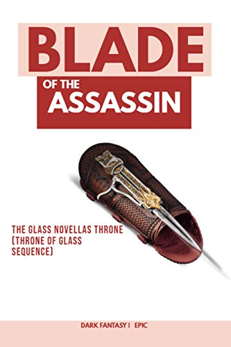 Blade Of The Assassin: The Glass Novellas Throne (Throne Of Glass Sequence) (English Edition)