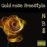 NB$ Gold Rose Freestyle [Explicit]