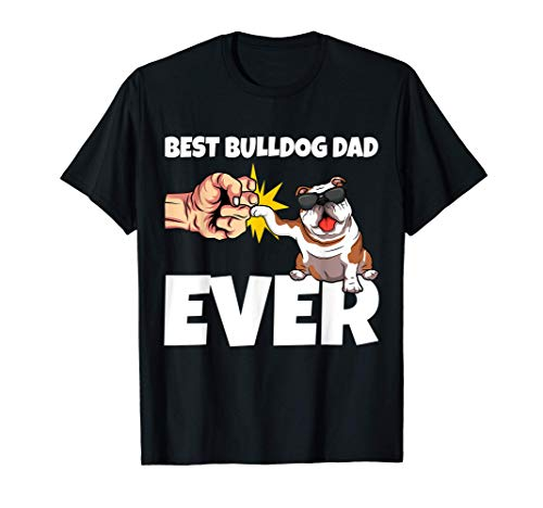 Best Bulldog Dad Ever Englische Bulldogge Papa Vatertag T-Shirt
