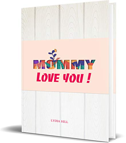 MOMMY LOVE YOU !: Simple and elegant gift for mother ,3D letter with white cover notebook (6x9in),160pages,Soft cover – Februray 16, 2020 (English Edition)