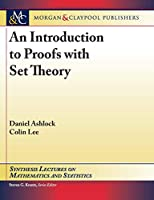 An Introduction to Proofs With Set Theory (Synthesis Lectures on Mathematics and Statistics)